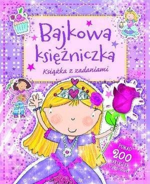Bajkowa księżniczka. Książka z zadaniami - PRACA ZBIOROWA