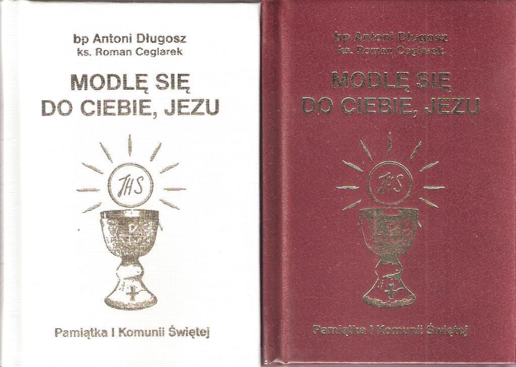 Modlę się do Ciebie, Jezu. Modlitewnik. I Komunia - bp Antoni Długosz, ks. Roman Ceglarek