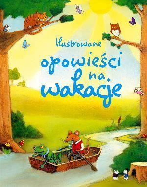Ilustrowane opowieści na wakacje - PRACA ZBIOROWA