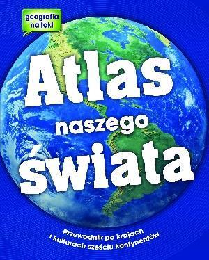 Atlas naszego świata - PRACA ZBIOROWA