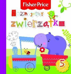 Fisher Price - Poznajemy zwierzątka - Anna Wiśniewska