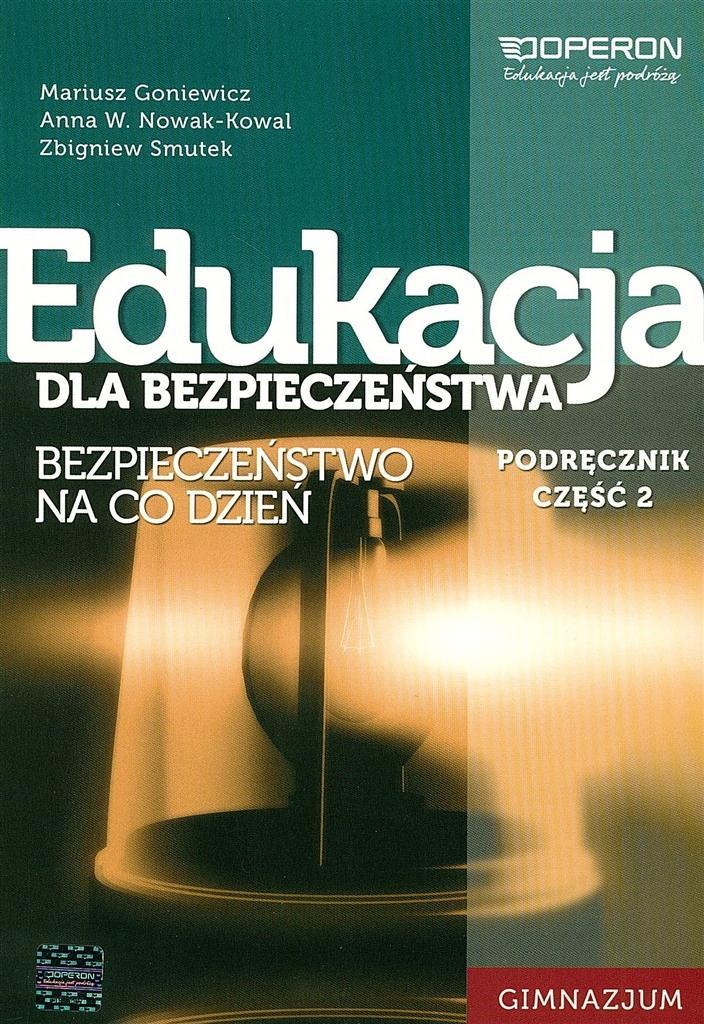 Edukacja dla bezpieczeńs. GIM cz.2 podr FL OPERON - Mariusz Goniewicz, Anna W. Nowak-Kowal, Zbigniew