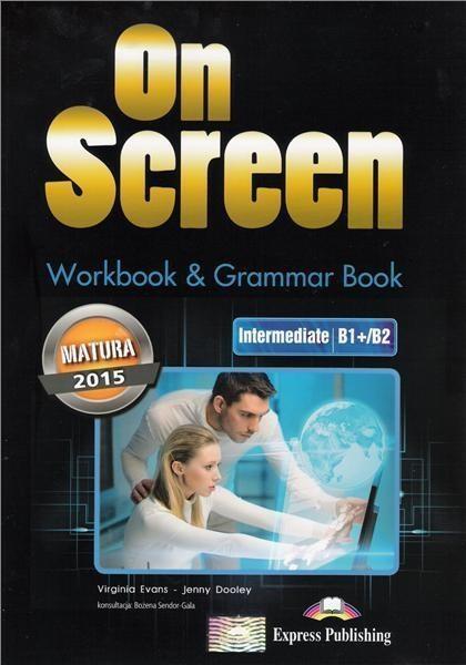 On Screen Intermediate B1+/B2 Matura WB&Grammar - Jenny Dooley, Virginia Evans