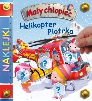 Mały chłopiec - Helikopter Piotrka naklejki - PRACA ZBIOROWA