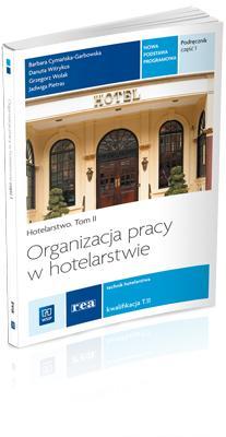 Organizacja pracy w hotelarstwie Podr. cz 1 REA - Barbara Cymańska-Garbowska, Danuta Witrykus, Grze