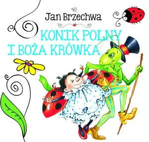 Biblioteczka niedźwiadka. Konik polny... - Jan Brzechwa