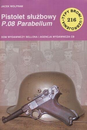 Pistolet służbowy P.08 Parabellum - Jacek Wolfram