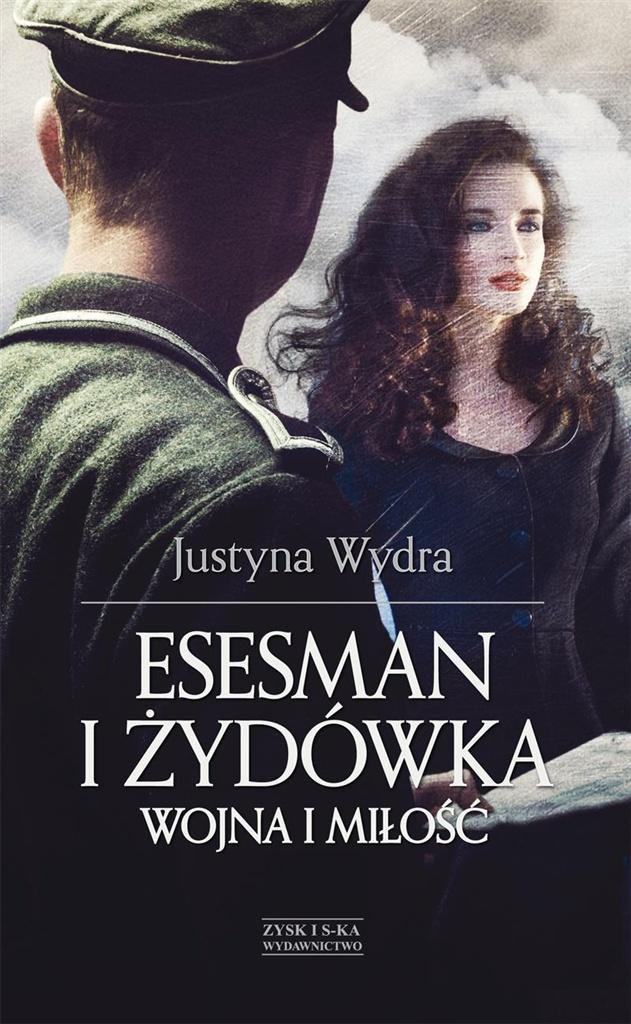 Esesman i Żydówka. Wojna i miłość