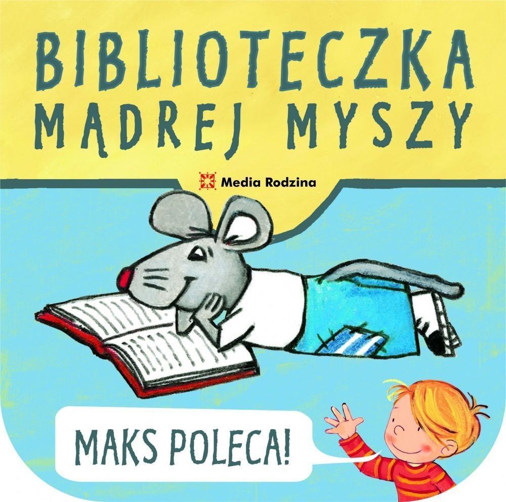 Biblioteczka Mądrej Myszy. Maks poleca!