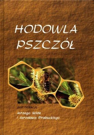Hodowla pszczół - Jerzy Wilde, Jarosław Prabucki