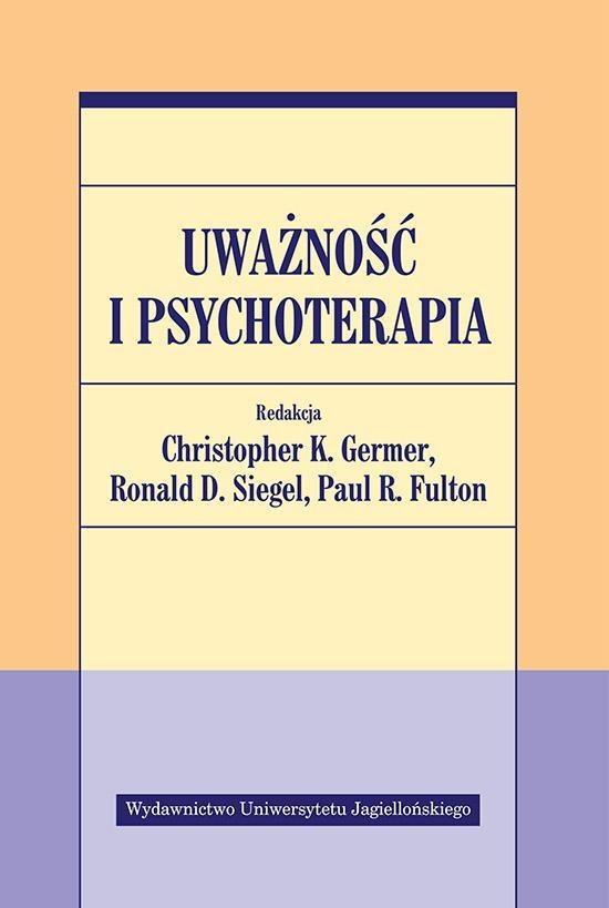 Uważność i psychoterapia - Christopher K. Germer (red.), Ronald D. Siegel (r