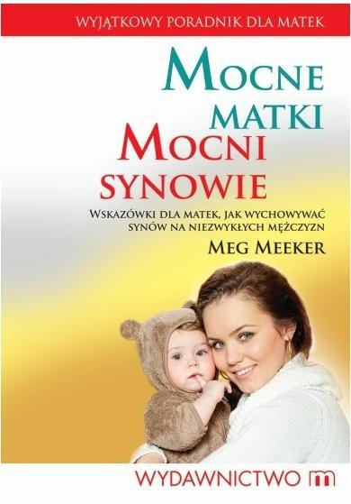 Mocne matki, mocni synowie - Meg Meeker