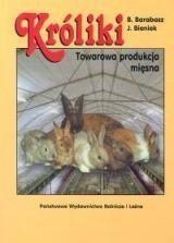 Króliki towarowa produkcja mięsna - Bogusław Barabasz, Józef Bieniek