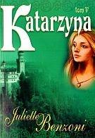 Katarzyna. T. 5 - Juliette Benzoni