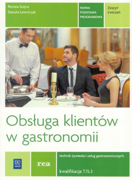 Obsługa klientów w gastr. Kwal. T.15.3 ćw REA-WSiP - Renata Szajna, Danuta Ławniczak