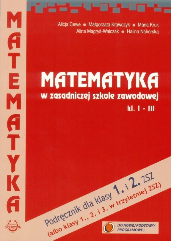 Matematyka ZSZ kl 1-3 podręcznik NPP Cewe PODKOWA - Alicja Cewe, Małgorzata Krawczyk, Maria Kruk, Ali