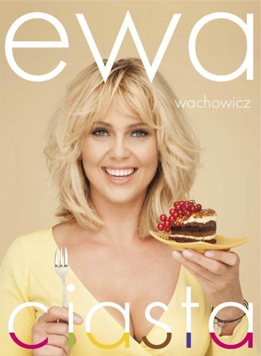 Ewa Wachowicz. Ciasta