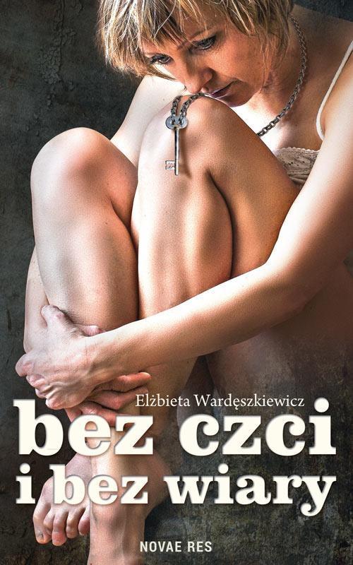 Bez czci i bez wiary - Elżbieta Wardęszkiewicz