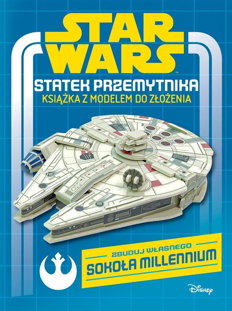 Star Wars. Statek przemytnika. Książka z modelem..