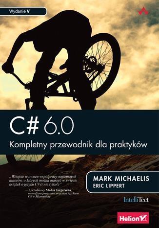C# 6.0. Kompletny przewodnik dla praktyków w.V