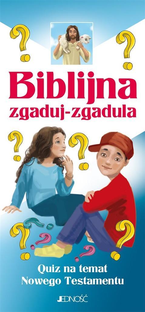 Biblijna zgaduj-zgadula. Quiz na temat NT - PRACA ZBIOROWA