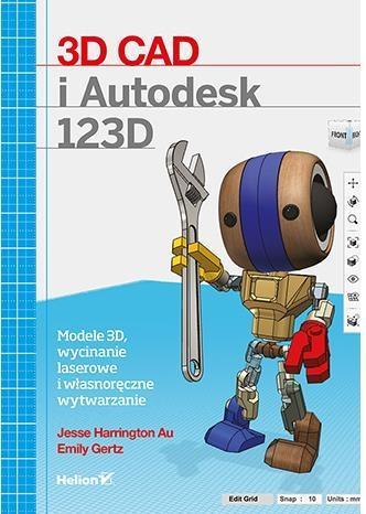 3D CAD i Autodesk 123D - Jesse Harrington Au, Emily Gertz