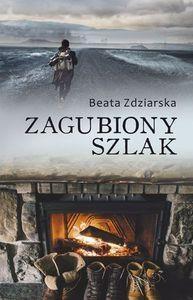 Zagubiony szlak - Beata Zdziarska
