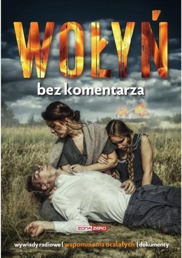 Wołyń. Bez komentarza - PRACA ZBIOROWA
