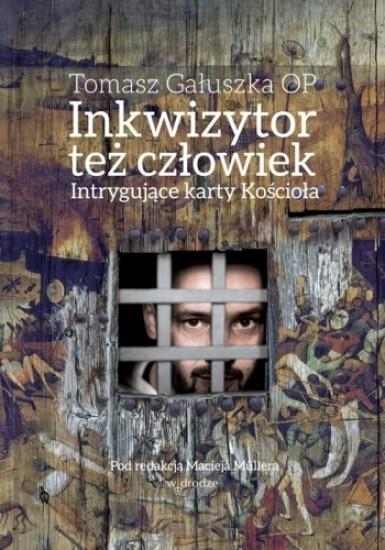 Inkwizytor też człowiek - Tomasz Gałuszka