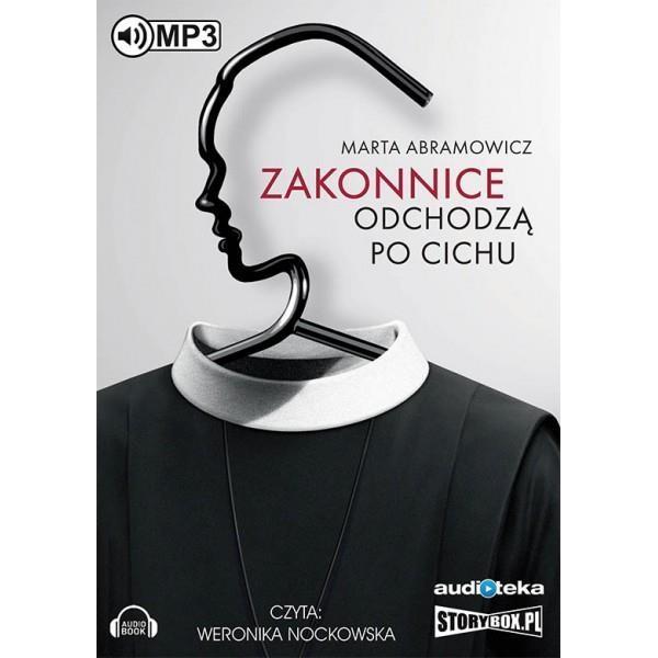 Zakonnice odchodzą po cichu audiobook - Marta Abramowicz