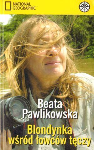 Blondynka wśród łowców tęczy - Beata Pawlikowska - Beata Pawlikowska