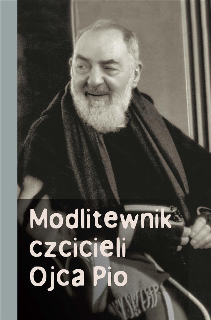 Modlitewnik czcicieli Ojca Pio - PRACA ZBIOROWA