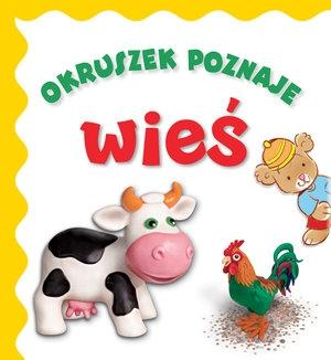 Okruszek poznaje - wieś wyd.2017 - Jolanta Czarnecka (ilustr.), Anna Wiśniewska, Elż