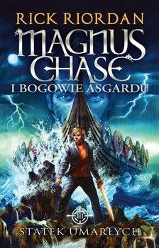 Magnus Chase i bogowie Asgardu T.3 Statek...