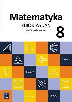 Matematyka. Zbiór zadań dla klasy 8