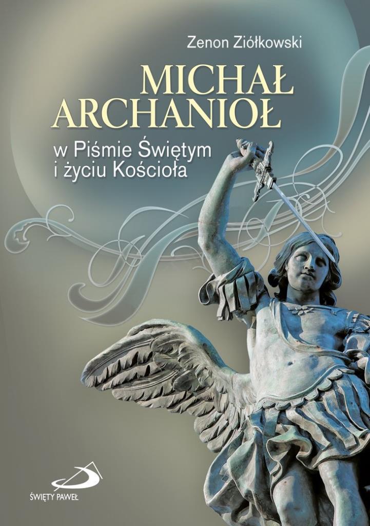 Michał Archanioł w Piśmie Świętym i życiu Kościoła - brak