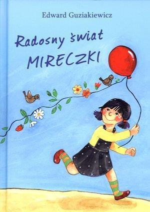 Radosny świat Mireczki - Edward Guziakiewicz