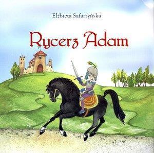 Rycerz Adam - Elżbieta Safarzyńska