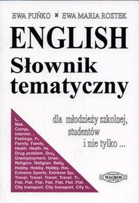 English słownik tematyczny dla młodzieży szkolnej, studentów i nie tylko...