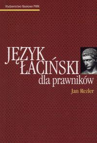 Język łaciński dla prawników - Rezler Jan