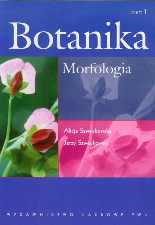 Botanika Tom 1 Morfologia - Szweykowska Alicja, Szweykowski Jerzy