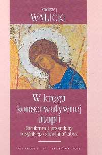 W kręgu konserwatywnej utopii - Walicki Andrzej