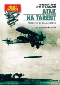 Atak na Tarent - Lowry Thomas P., Wellham John