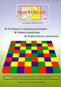 Miniatury matematyczne 22 Twierdzenie o wypełnianiu prostokątów, problem czterech barw, średnie liczbowe i nierówności - Bobiński Zbigniew, Ciszewska - Nowak Maria, Jarek Paweł (red.) i inni