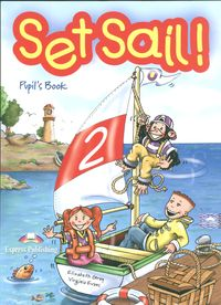 Set Sail 2 Pupil's Book + Story Book - Gray Elizabeth, Evans Virginia