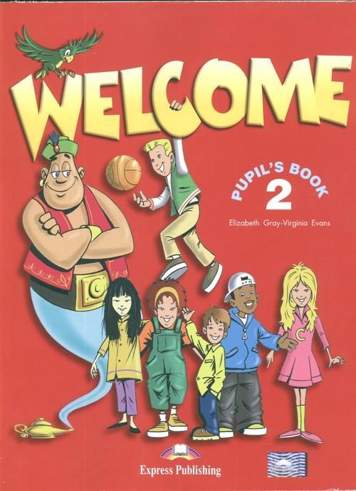 Welcome 2 Pupil's Book - Gray Elizabet Evans Virginia