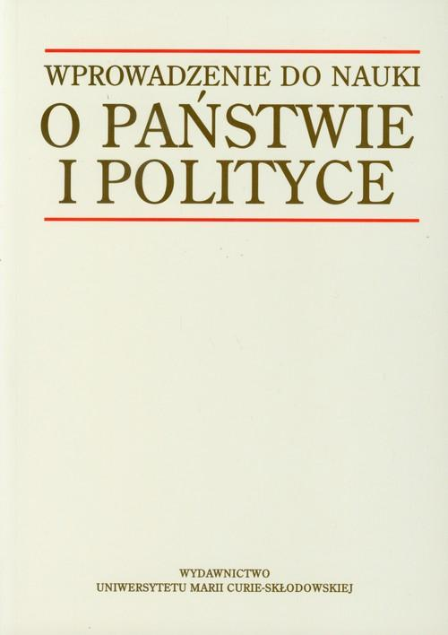 Wprowadzenie do nauki o państwie i polityce - Szmulik Bogumił red.