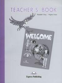 Welcome 3 Teacher's Book - Gray Elizabeth, Evans Virginia
