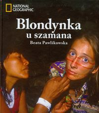 Blondynka u szamana + CD - Pawlikowska Beata