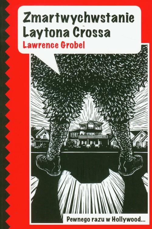 Zmartwychwstanie Laytona Crossa - Grobel Lawrence